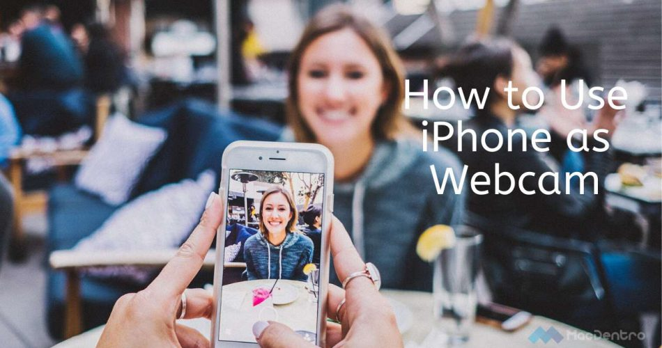 How to Use iPhone as Webcam
