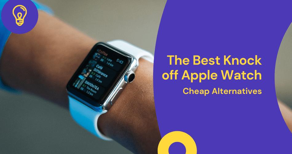 Knock off Apple Watch