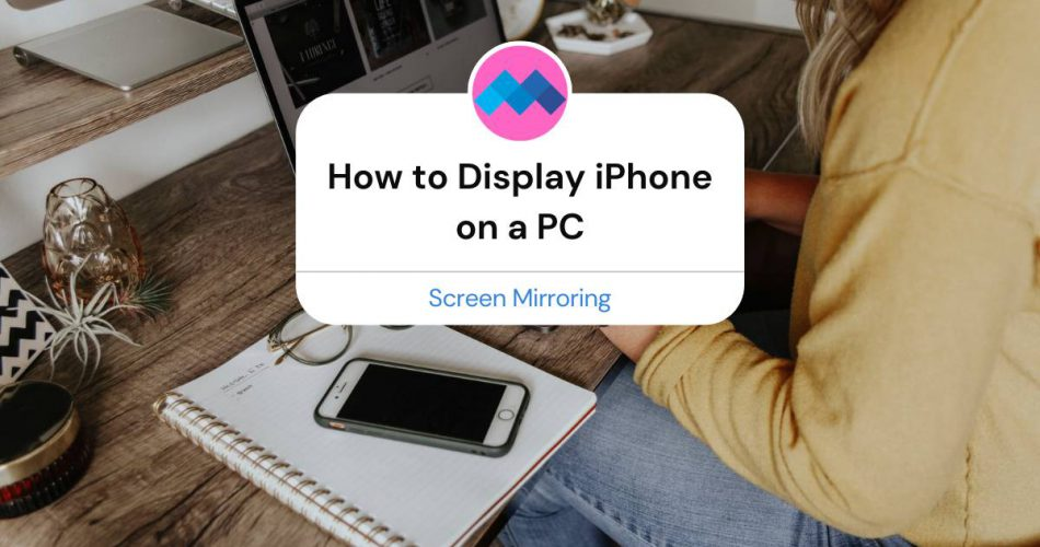 how to display iphone on pc