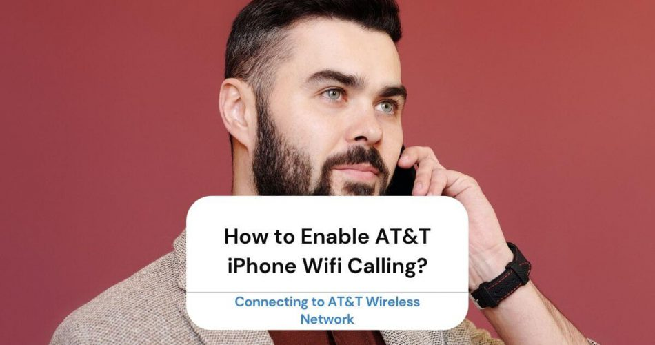 How to Enable AT&T iPhone Wifi Calling?