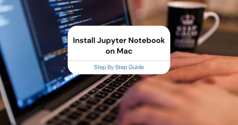 install jupyter notebook mac