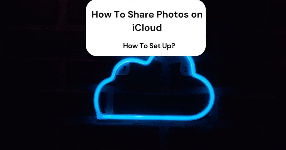 How To Share Photos on iCloud