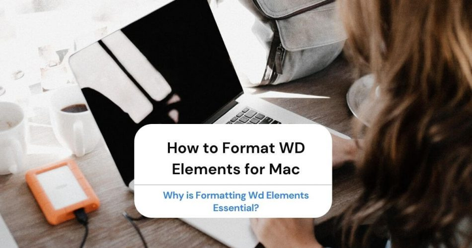 How to Format WD Elements for Mac