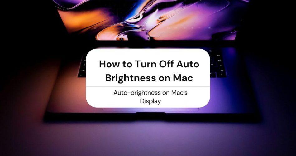 turn off auto brightness mac
