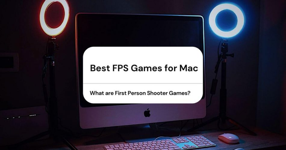 Best FPS Games for Mac