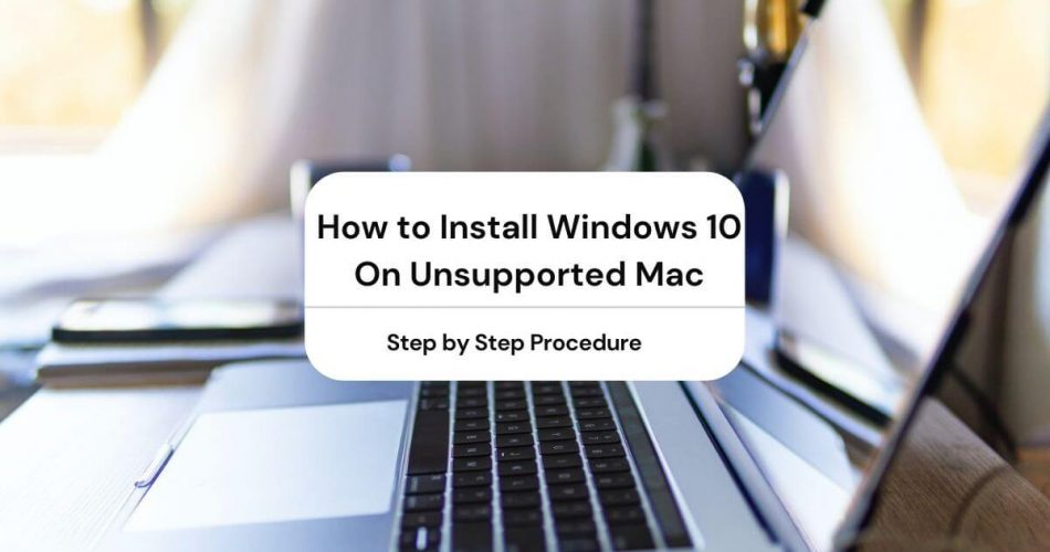 install windows 10 on unsupported mac