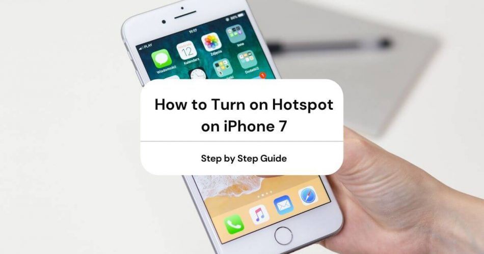 How to Turn on Hotspot on iPhone 7