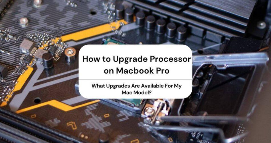 upgrade processor macbook pro